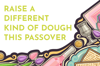 INCORPORATING THE CAMPUS HUNGER PROJECT INTO YOUR PASSOVER SEDER